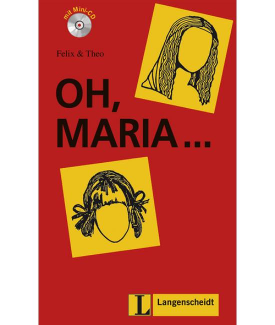 Oh, Maria ... - Könnyített olvasmányok német, mint idegen nyelv