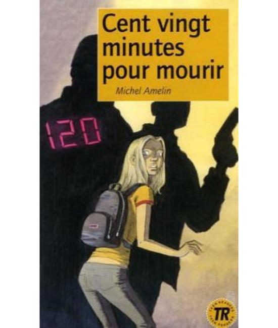 Cent vingt minutes pour mourir