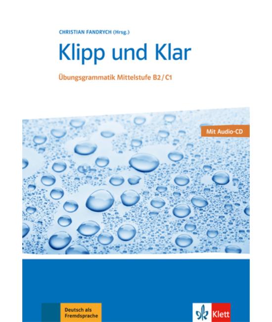 Klipp und Klar NEU B2 C1 mit Audio CD