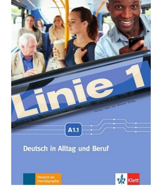 Linie 1 A1.1 - Deutsch in Alltag und Beruf