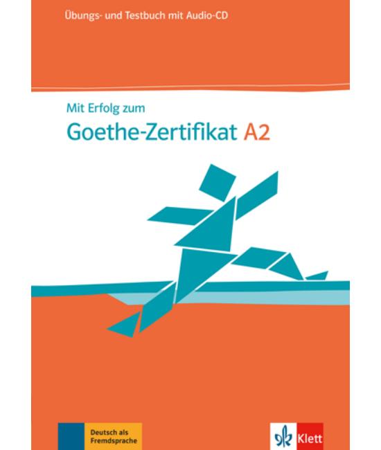Mit Erfolg zum Goethe Zertifikat A2 Übungs und Testbuch mit Audio CD