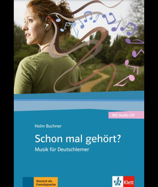 Schon mal gehört? Musik für Deutschlerner mit Audio-CD