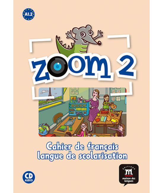 Zoom 2 A1.2 Cuaderno de actividades FLS et CD