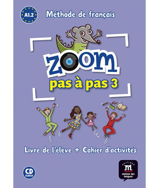 ZOOM PAS A PAS 3. A1.2 Livre de l'éleve et Cahier d'activités et CD audio