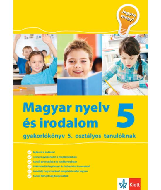 Magyar nyelv és irodalom gyakorlókönyv 5. osztályos tanulóknak Jegyre megy