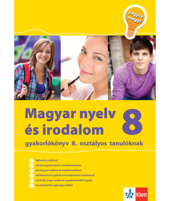 Magyar nyelv és irodalom gyakorlókönyv 8. osztályos tanulóknak   Jegyre megy