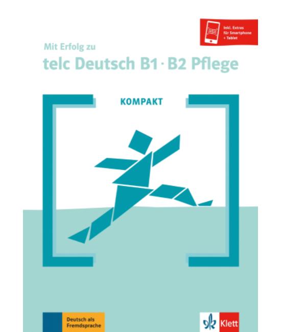 KOMPAKT Mit Erfolg zu telc Deutsch Pflege B1 B2