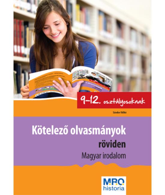 Kötelező olvasmányok röviden 9 12 osztályosoknak Magyar Irodalom