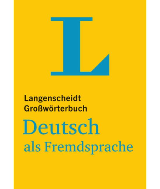 Langenscheidt Großwörterbuch Deutsch als Fremdsprache   für Studium und Beruf