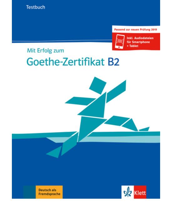 Mit Erfolg zum Goethe Zertifikat B2 Testbuch NEU