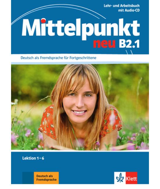 Mittelpunkt Neu B2.1 Lehr und Arbeitsbuch mit Audio CD