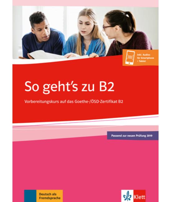 So geht's zu B2 Übungsbuch passend zur neuen Prüfung 2019